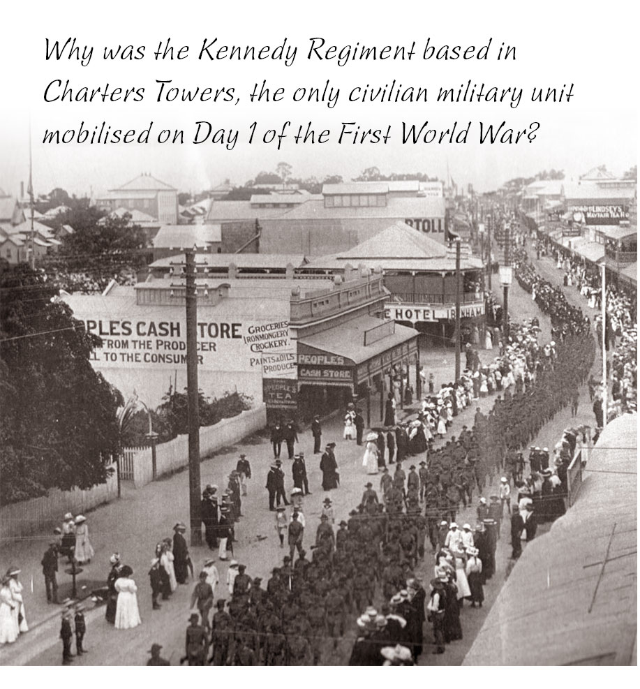 Why was the Kennedy Regiment based in Charters Towers, the only civilian military unit mobilised on Day 1 of the First World War?